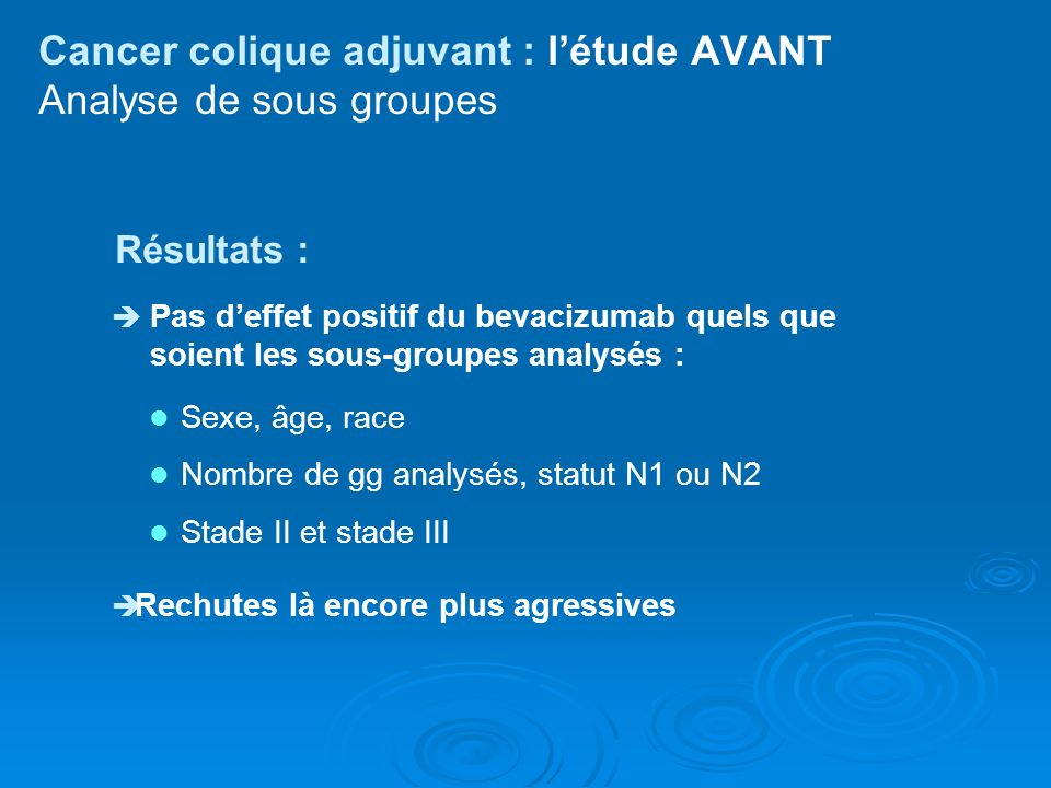 Cancer colique adjuvant : l'étude AVANT Analyse de sous groupes