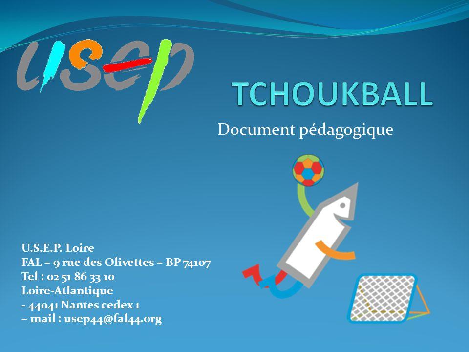TCHOUKBALL Document pédagogique U.S.E.P. Loire