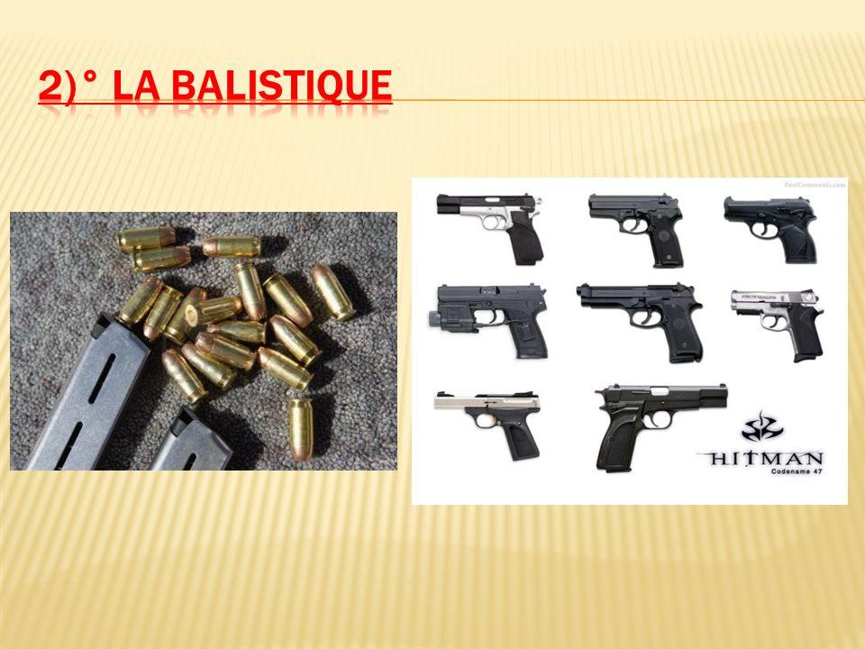 2)° La balistique