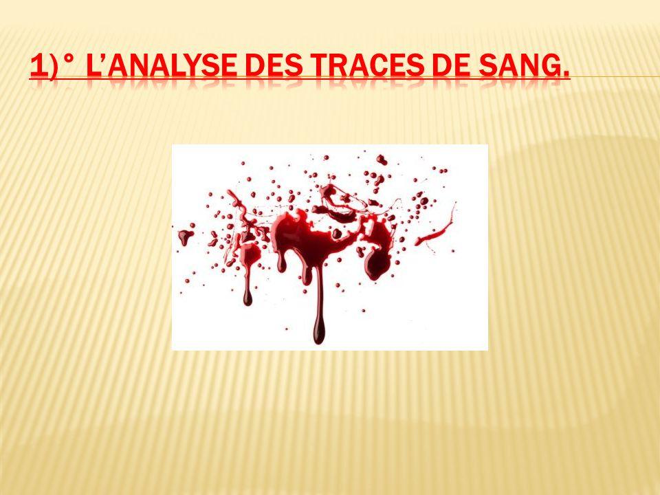 1)° l'analyse des traces de sang.