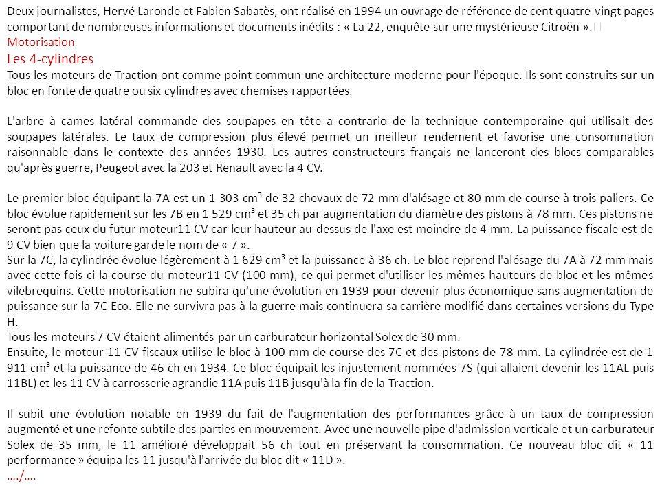 Deux journalistes, Hervé Laronde et Fabien Sabatès, ont réalisé en 1994 un ouvrage de référence de cent quatre-vingt pages comportant de nombreuses informations et documents inédits : « La 22, enquête sur une mystérieuse Citroën ».