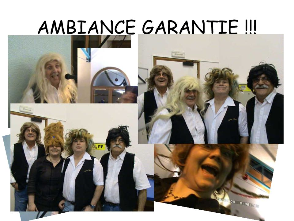 AMBIANCE GARANTIE !!!