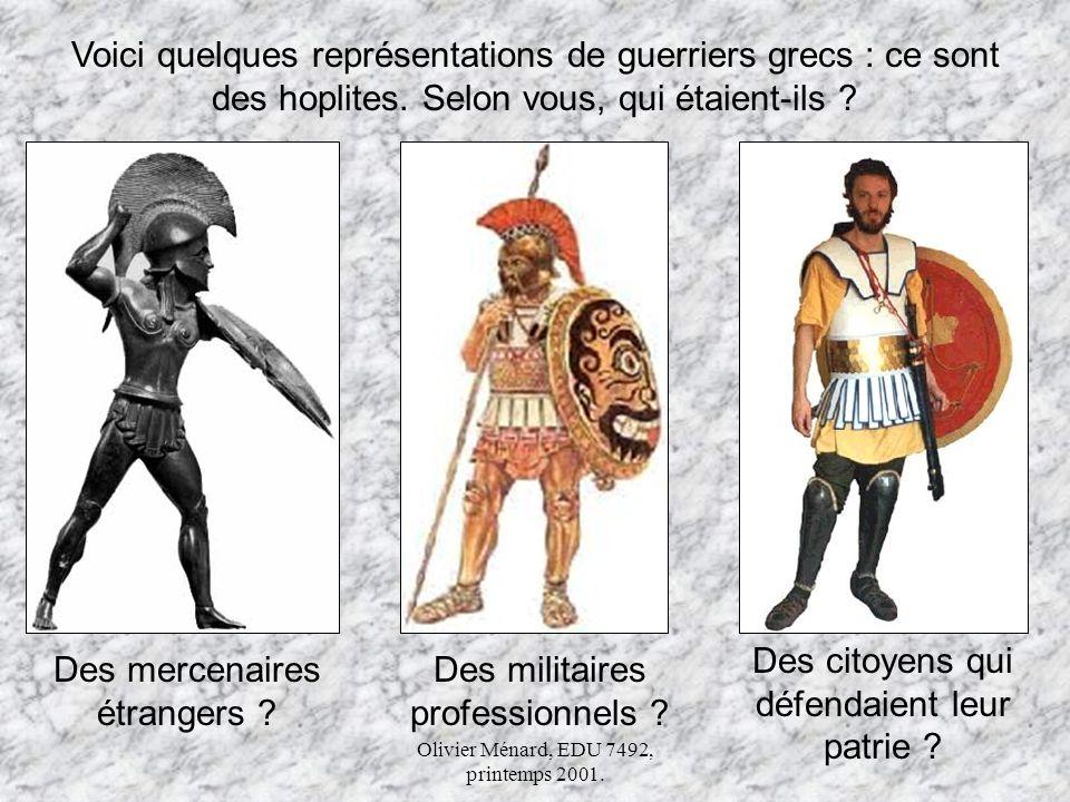 Des citoyens qui défendaient leur patrie Des mercenaires étrangers