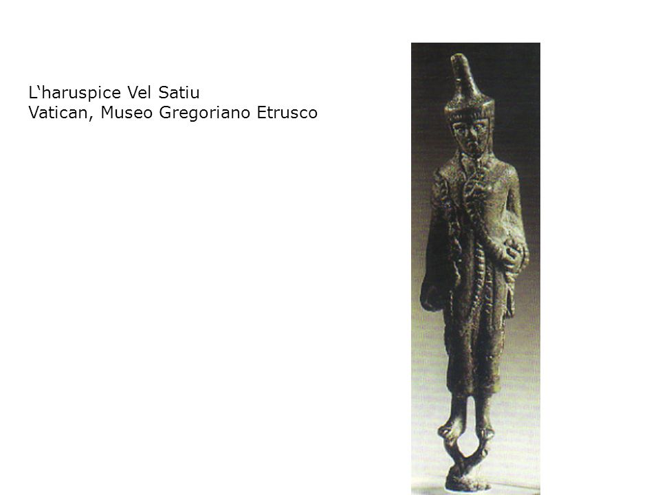 L'haruspice Vel Satiu Vatican, Museo Gregoriano Etrusco