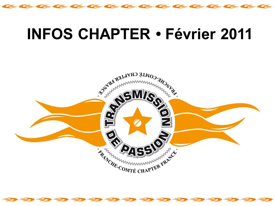 INFOS CHAPTER • Février 2011 Franche-Comté Chapter France