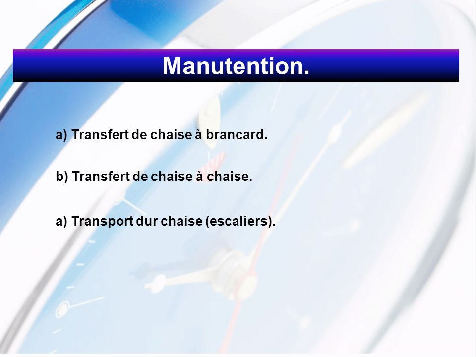Manutention. a) Transfert de chaise à brancard.