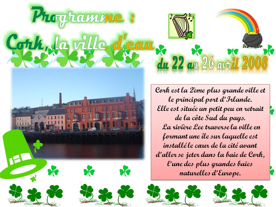Programme : Cork, la ville d eau du 22 au 26 avril 2008