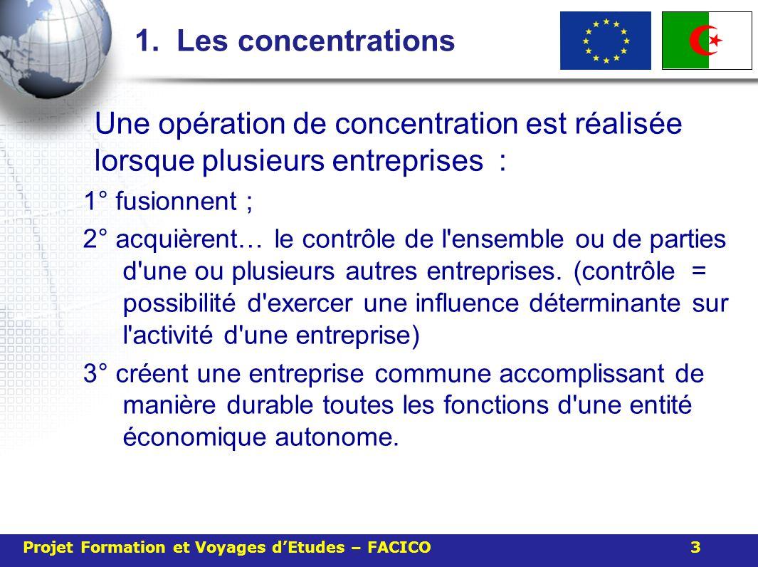 1. Les concentrations Une opération de concentration est réalisée lorsque plusieurs entreprises :