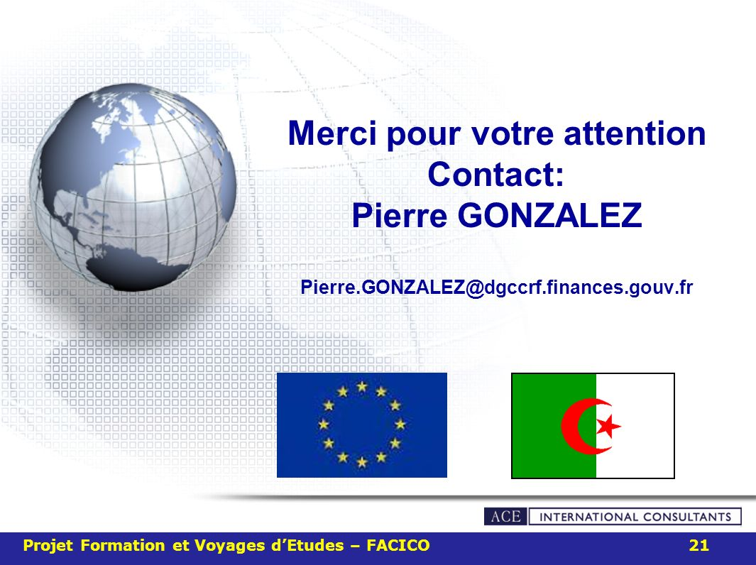 Merci pour votre attention Contact: Pierre GONZALEZ Pierre