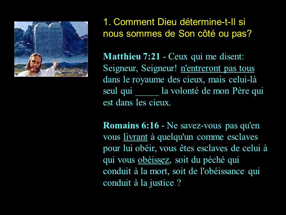 1. Comment Dieu détermine-t-Il si nous sommes de Son côté ou pas