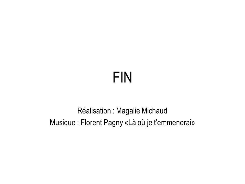 FIN Réalisation : Magalie Michaud