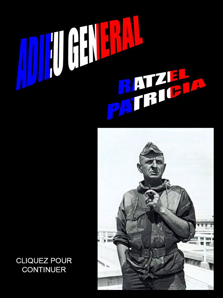 ADIEU GENERAL RATZEL PATRICIA CLIQUEZ POUR CONTINUER