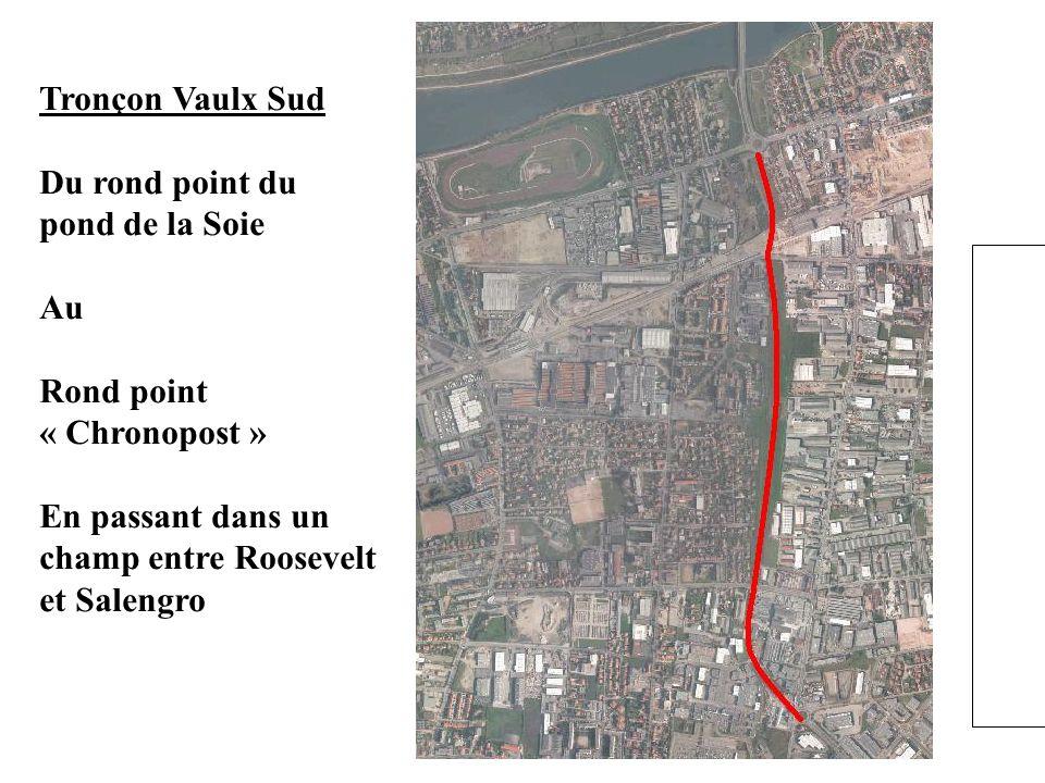 Tronçon Vaulx Sud Du rond point du pond de la Soie.