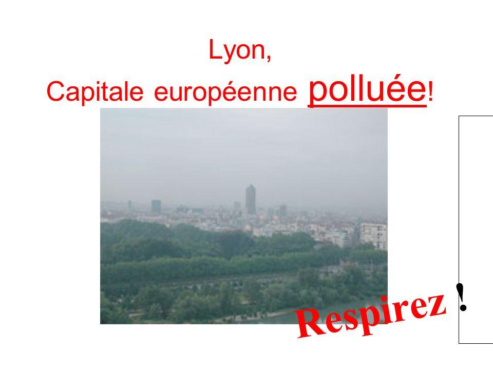 Lyon, Capitale européenne polluée!