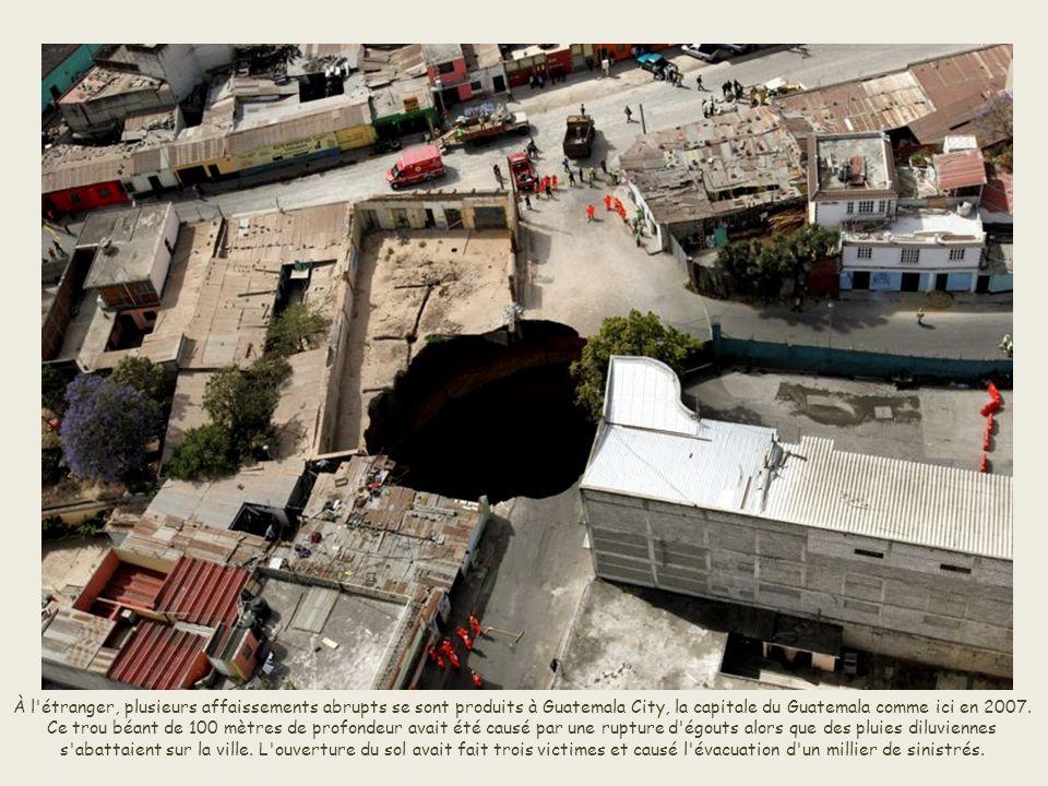 À l étranger, plusieurs affaissements abrupts se sont produits à Guatemala City, la capitale du Guatemala comme ici en 2007.