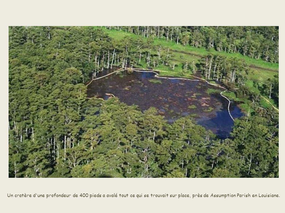 Un cratère d une profondeur de 400 pieds a avalé tout ce qui se trouvait sur place, près de Assumption Parish en Louisiane.