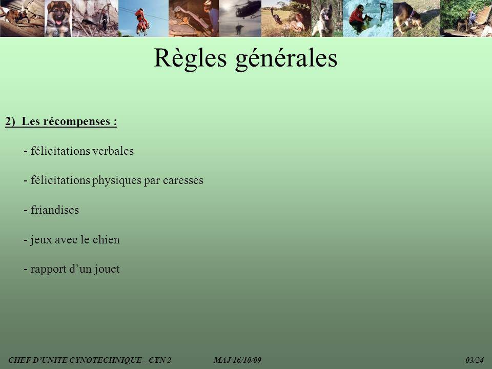 Règles générales 2) Les récompenses : - félicitations verbales