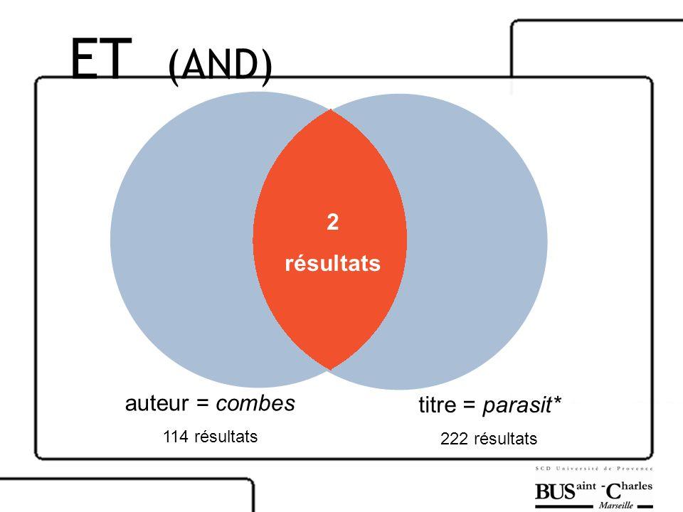 ET (AND) 2 résultats auteur = combes titre = parasit* 114 résultats
