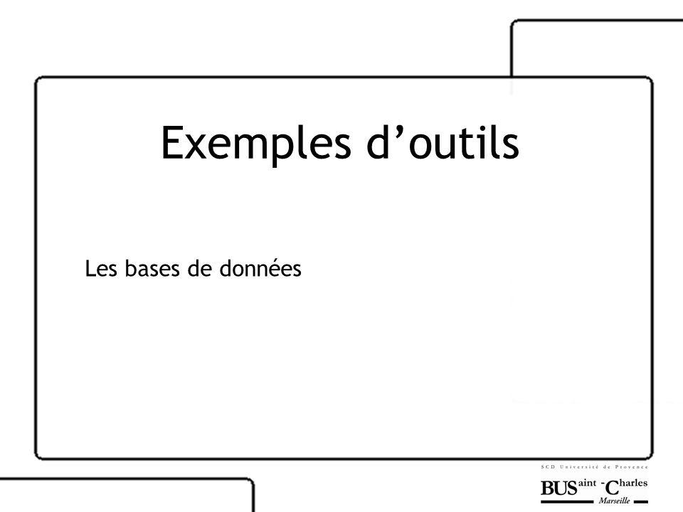 Exemples d'outils Les bases de données
