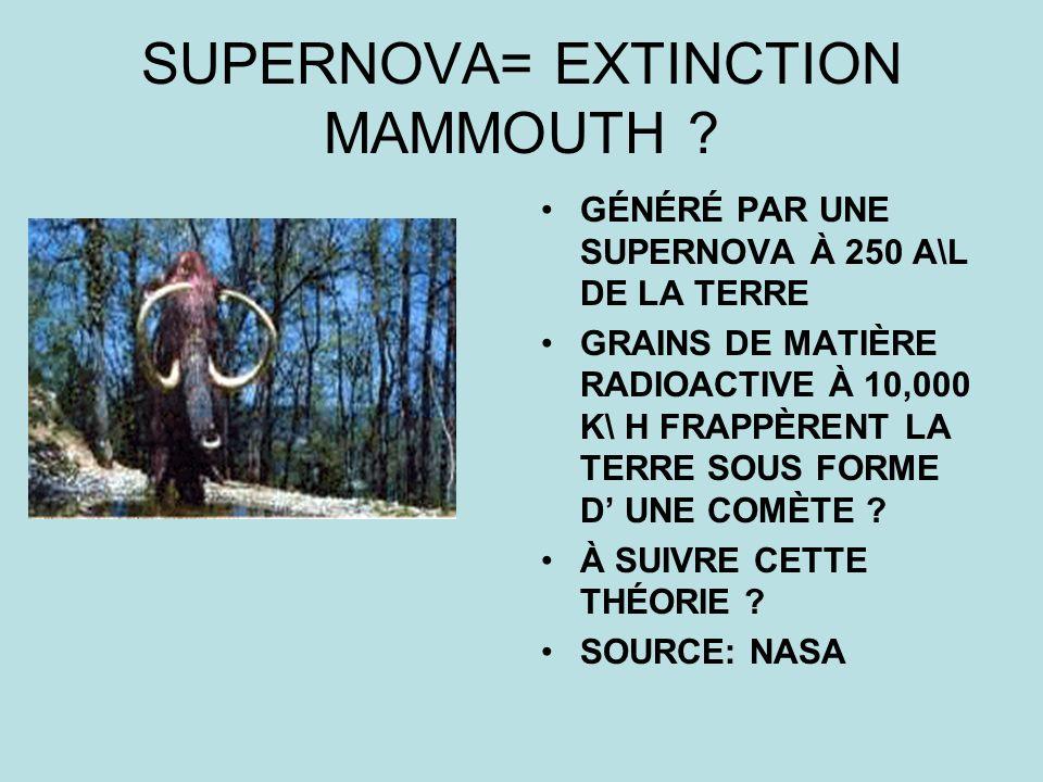 SUPERNOVA= EXTINCTION MAMMOUTH
