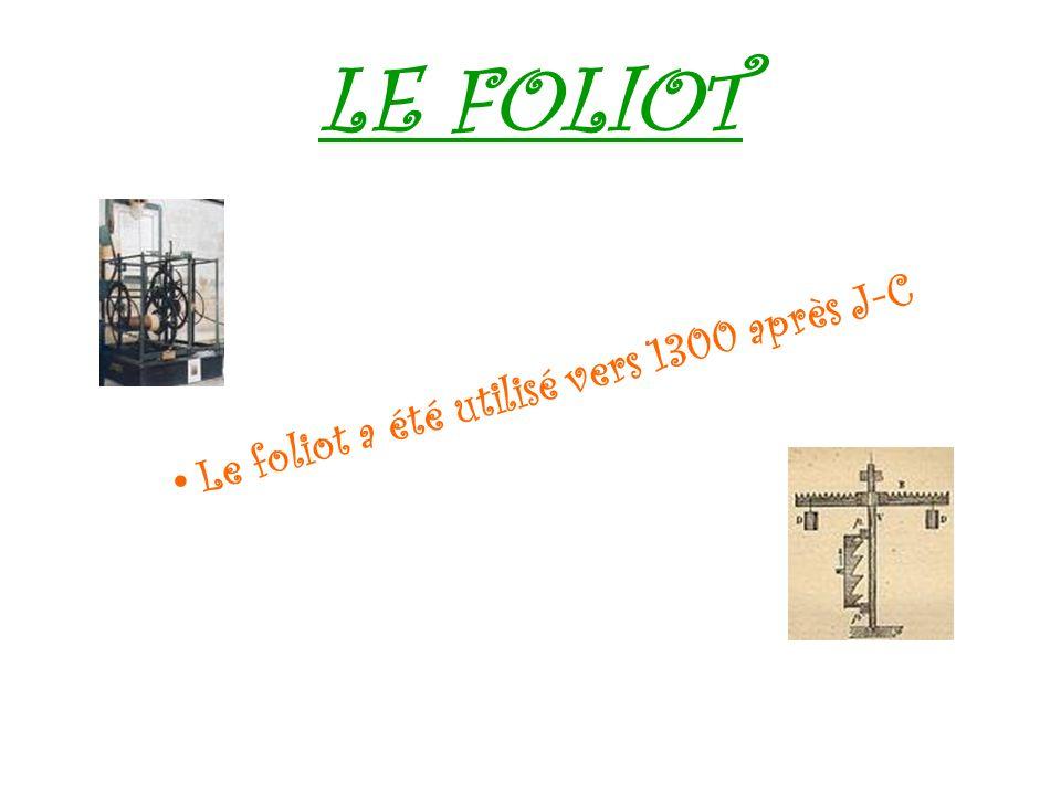 LE FOLIOT Le foliot a été utilisé vers 1300 après J-C