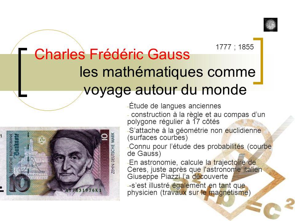 Charles Frédéric Gauss les mathématiques comme voyage autour du monde