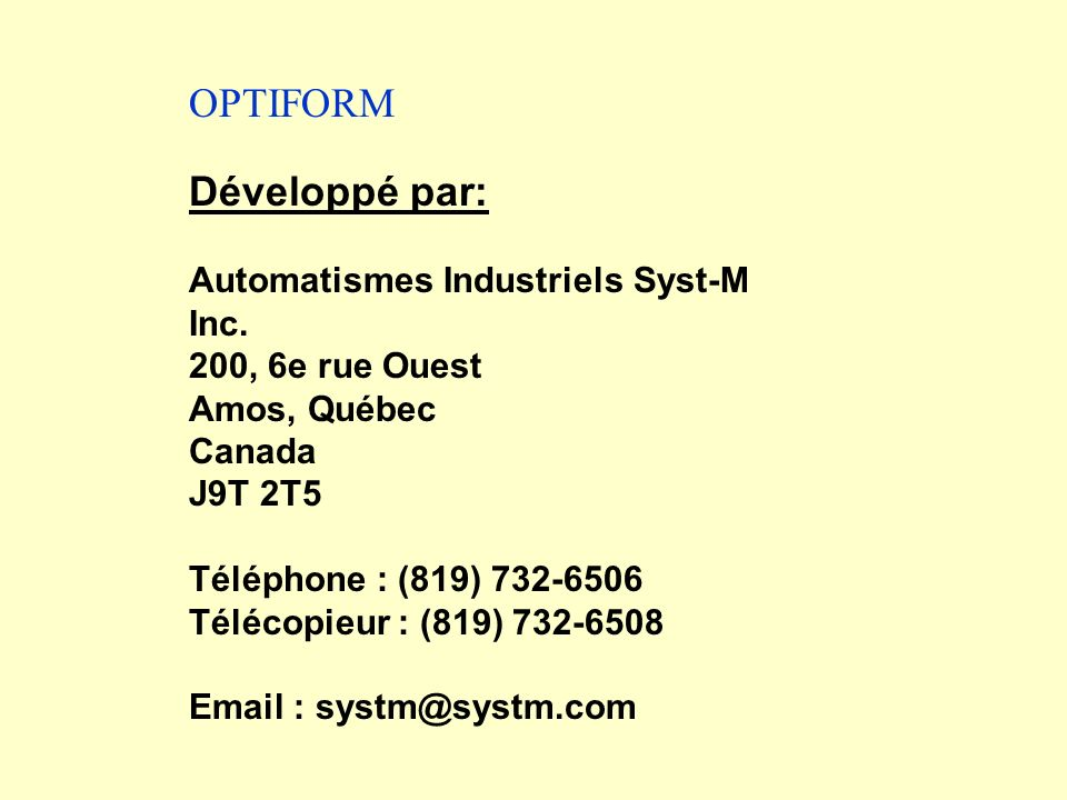 OPTIFORM Développé par: Automatismes Industriels Syst-M Inc.