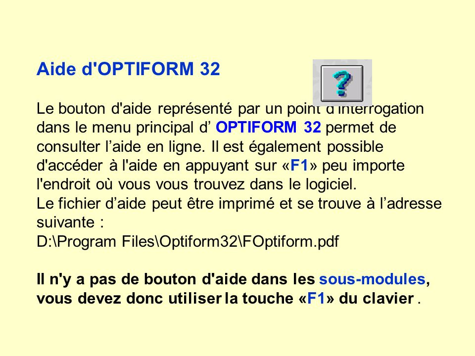 Aide d OPTIFORM 32