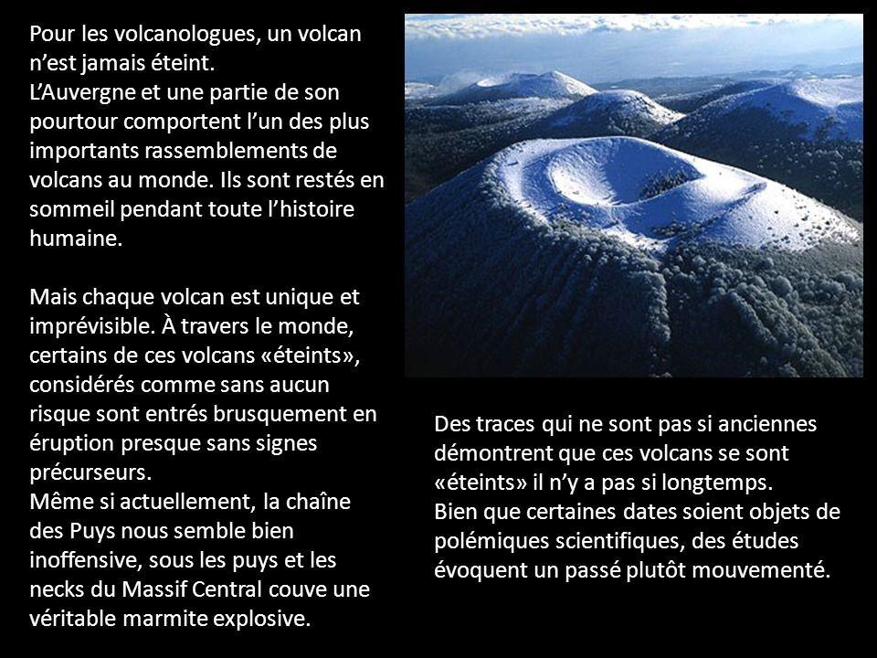 Pour les volcanologues, un volcan n'est jamais éteint.