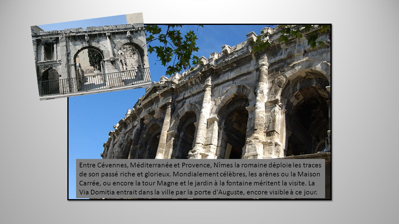 Entre Cévennes, Méditerranée et Provence, Nîmes la romaine déploie les traces de son passé riche et glorieux.