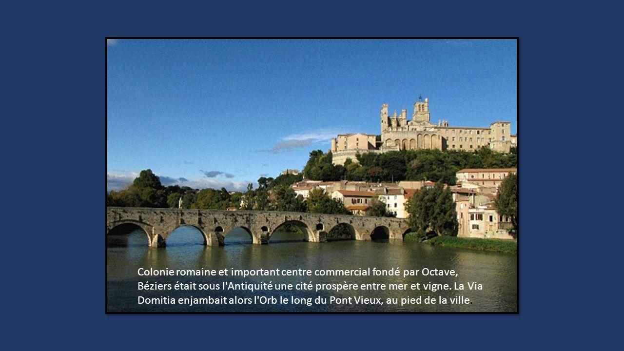 Colonie romaine et important centre commercial fondé par Octave, Béziers était sous l Antiquité une cité prospère entre mer et vigne.