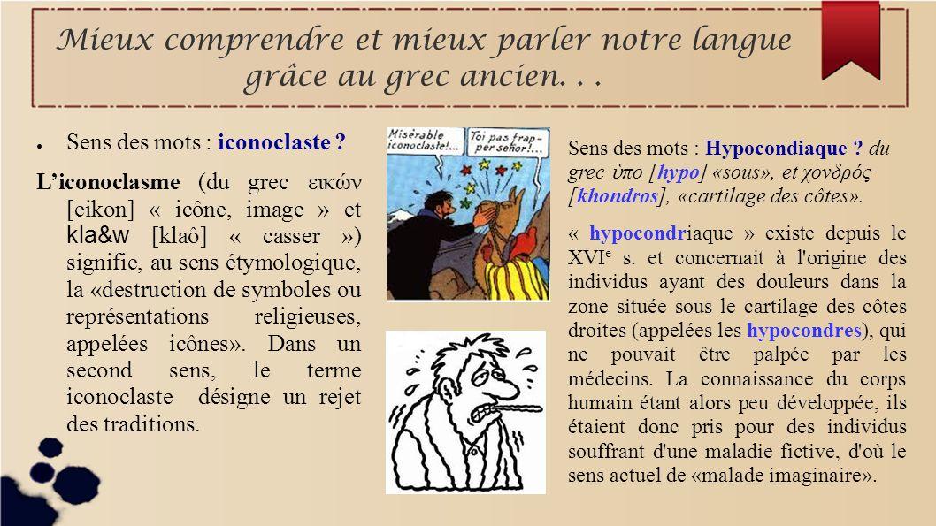 Mieux comprendre et mieux parler notre langue grâce au grec ancien. . .