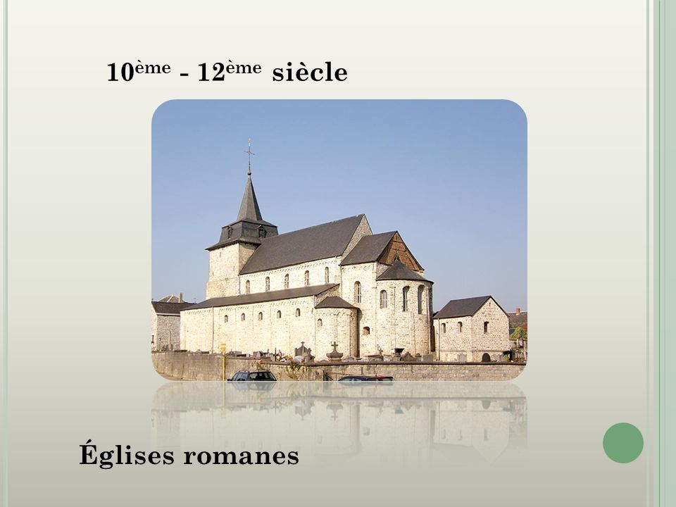 10ème - 12ème siècle Églises romanes