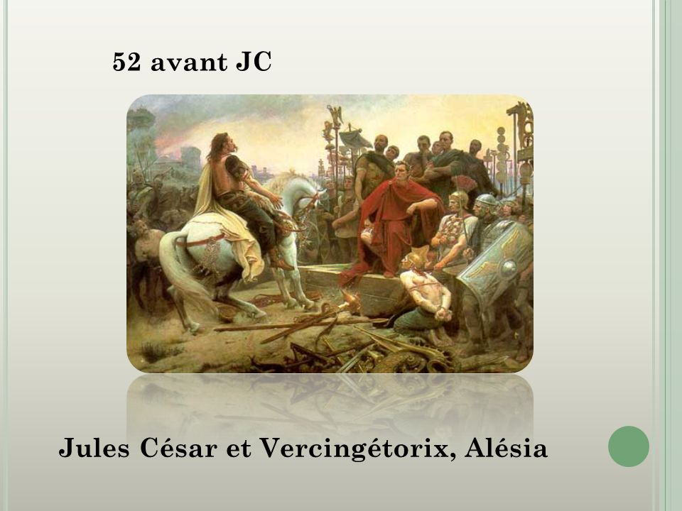 52 avant JC Jules César et Vercingétorix, Alésia