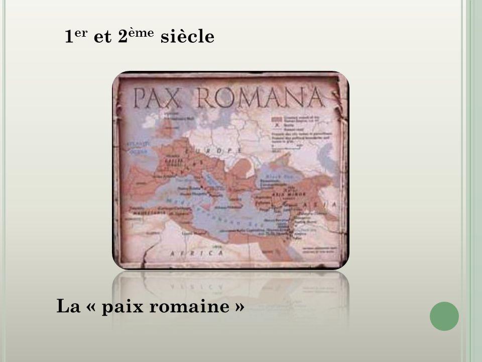 1er et 2ème siècle La « paix romaine »
