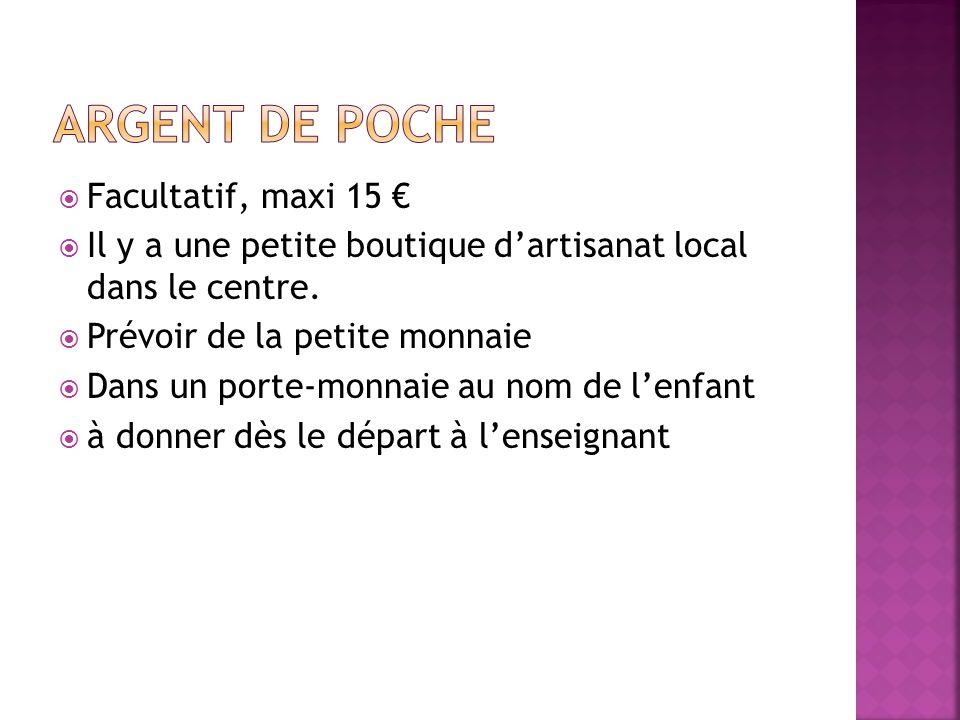 Argent de poche Facultatif, maxi 15 €