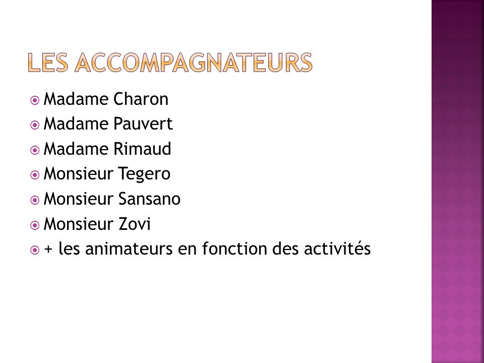 Les accompagnateurs Madame Charon Madame Pauvert Madame Rimaud