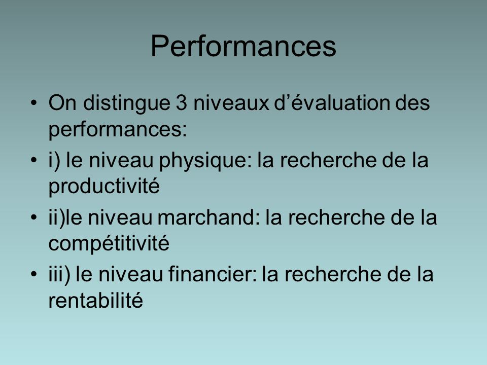 Performances On distingue 3 niveaux d'évaluation des performances: