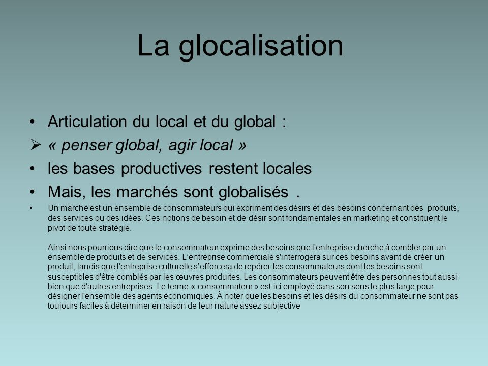 La glocalisation Articulation du local et du global :