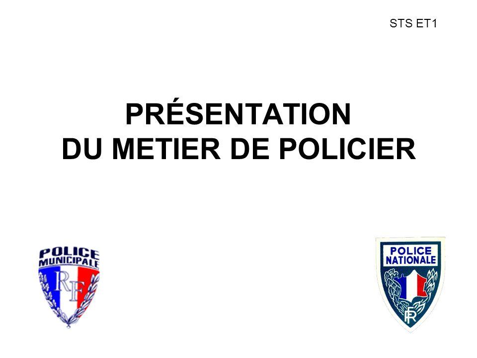 PRÉSENTATION DU METIER DE POLICIER