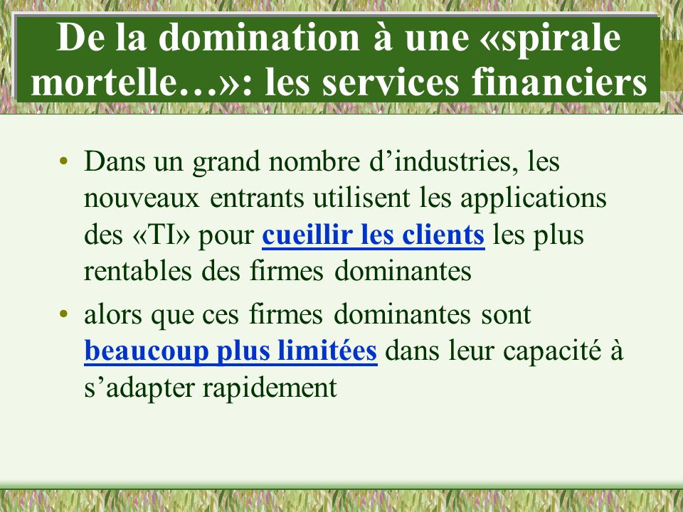 De la domination à une «spirale mortelle…»: les services financiers
