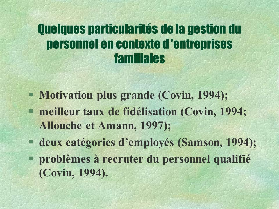 Quelques particularités de la gestion du personnel en contexte d 'entreprises familiales
