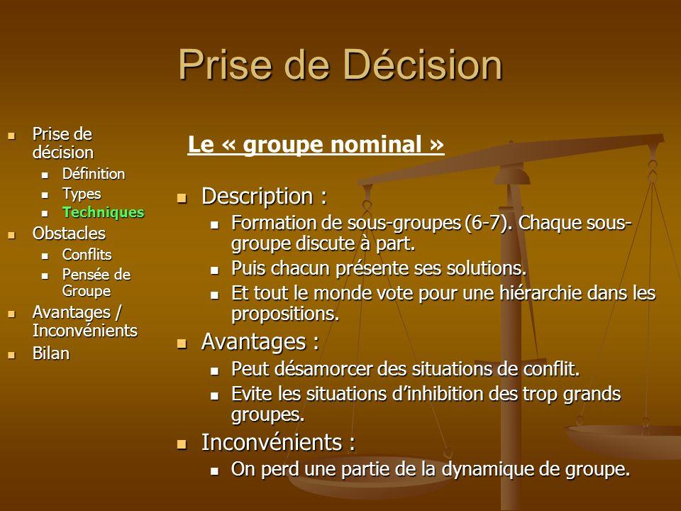 Prise de Décision Le « groupe nominal » Description : Avantages :