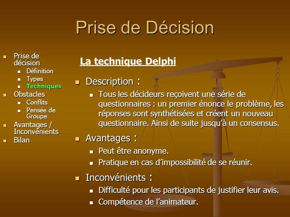 Prise de Décision La technique Delphi Description : Avantages :
