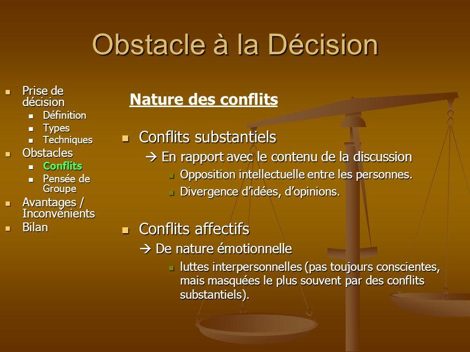 Obstacle à la Décision Nature des conflits Conflits substantiels