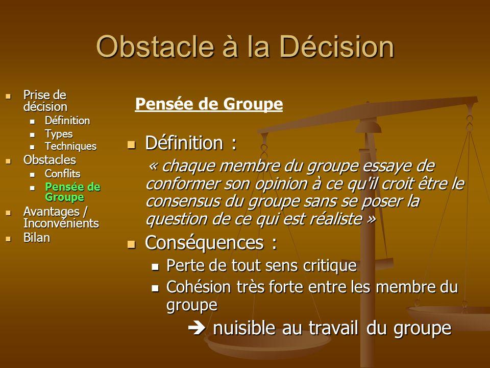 Obstacle à la Décision Définition : Conséquences :
