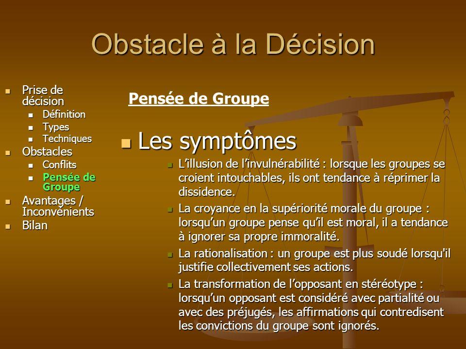 Obstacle à la Décision Les symptômes Pensée de Groupe