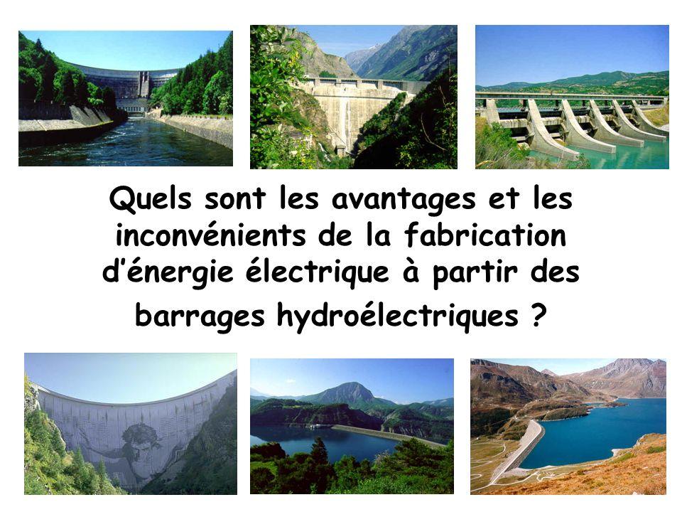Quels sont les avantages et les inconvénients de la fabrication d'énergie électrique à partir des barrages hydroélectriques