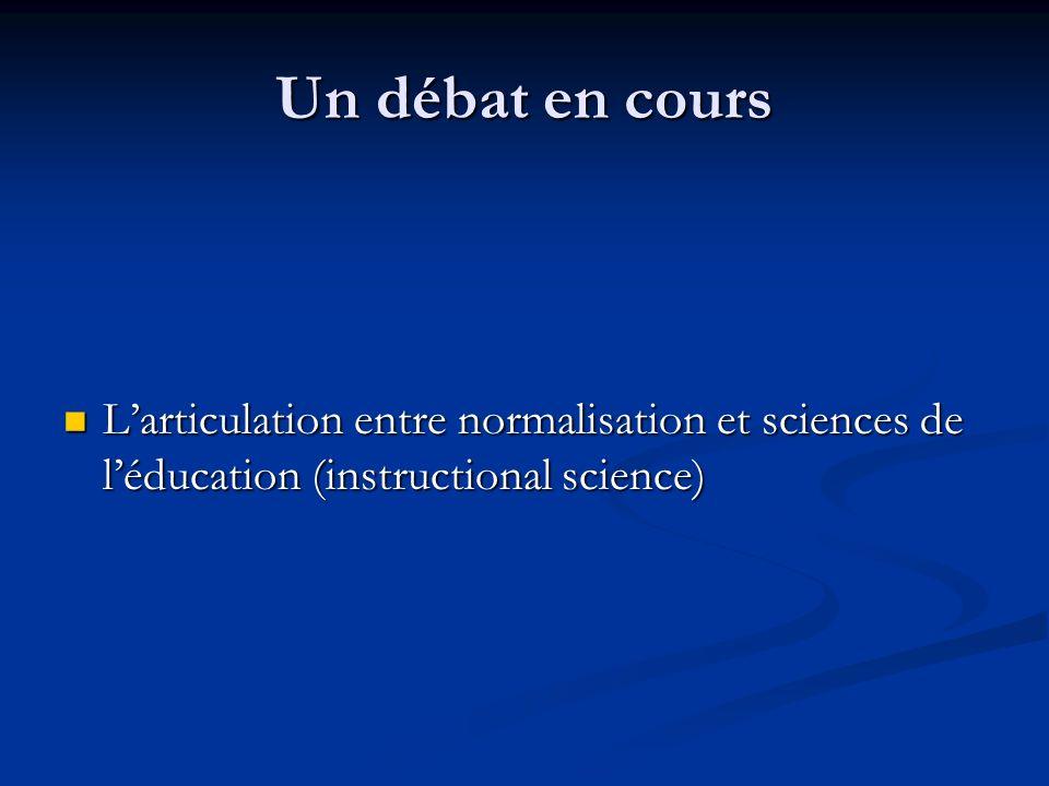Un débat en cours L'articulation entre normalisation et sciences de l'éducation (instructional science)