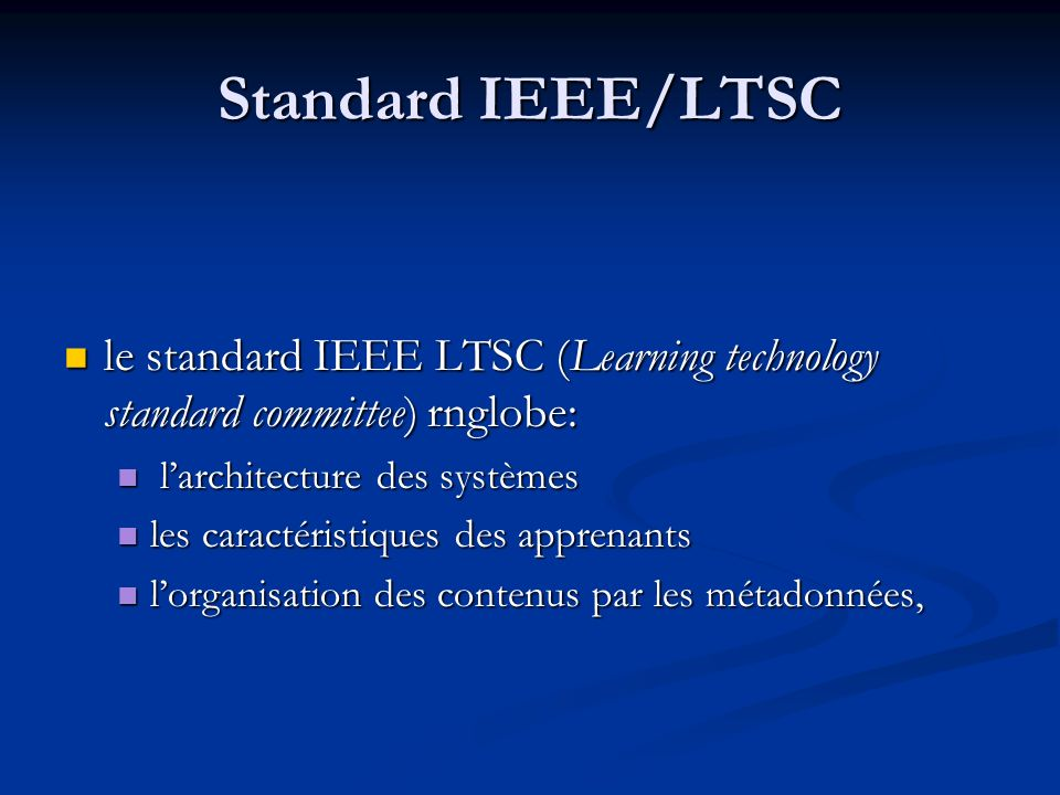 Standard IEEE/LTSC le standard IEEE LTSC (Learning technology standard committee) rnglobe: l'architecture des systèmes.